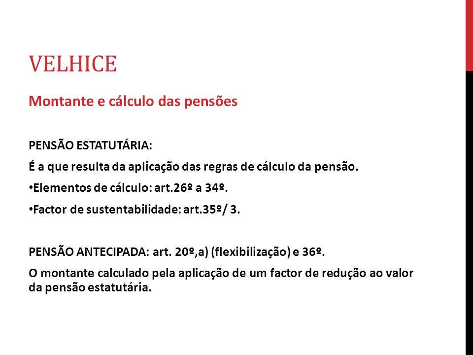 Velhice Montante e cálculo das pensões PENSÃO ESTATUTÁRIA: