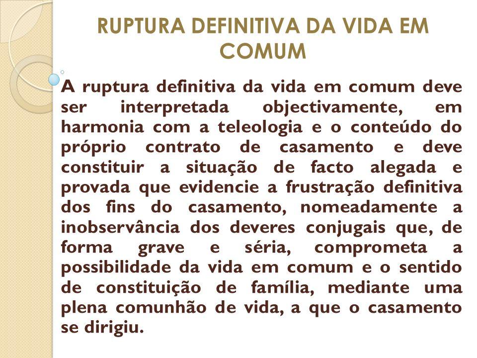 RUPTURA DEFINITIVA DA VIDA EM COMUM