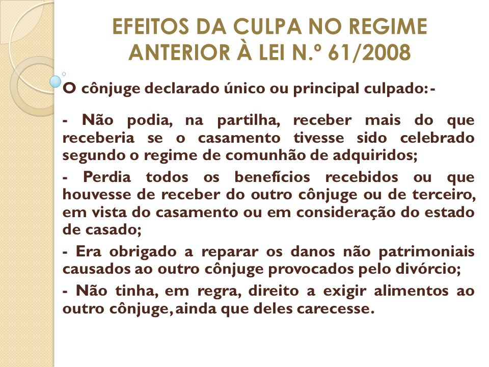EFEITOS DA CULPA NO REGIME ANTERIOR À LEI N.º 61/2008