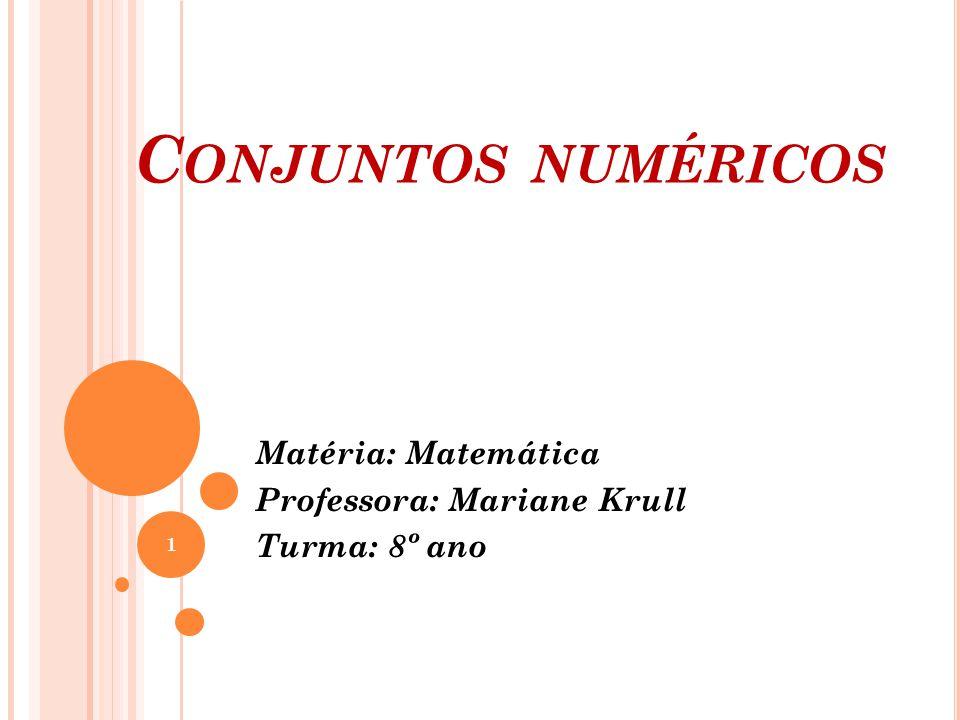 Matéria: Matemática Professora: Mariane Krull Turma: 8º ano
