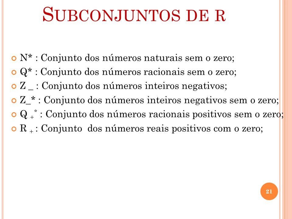 Subconjuntos de r N* : Conjunto dos números naturais sem o zero;