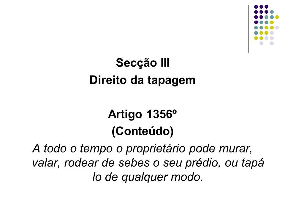 Secção III Direito da tapagem. Artigo 1356º. (Conteúdo)