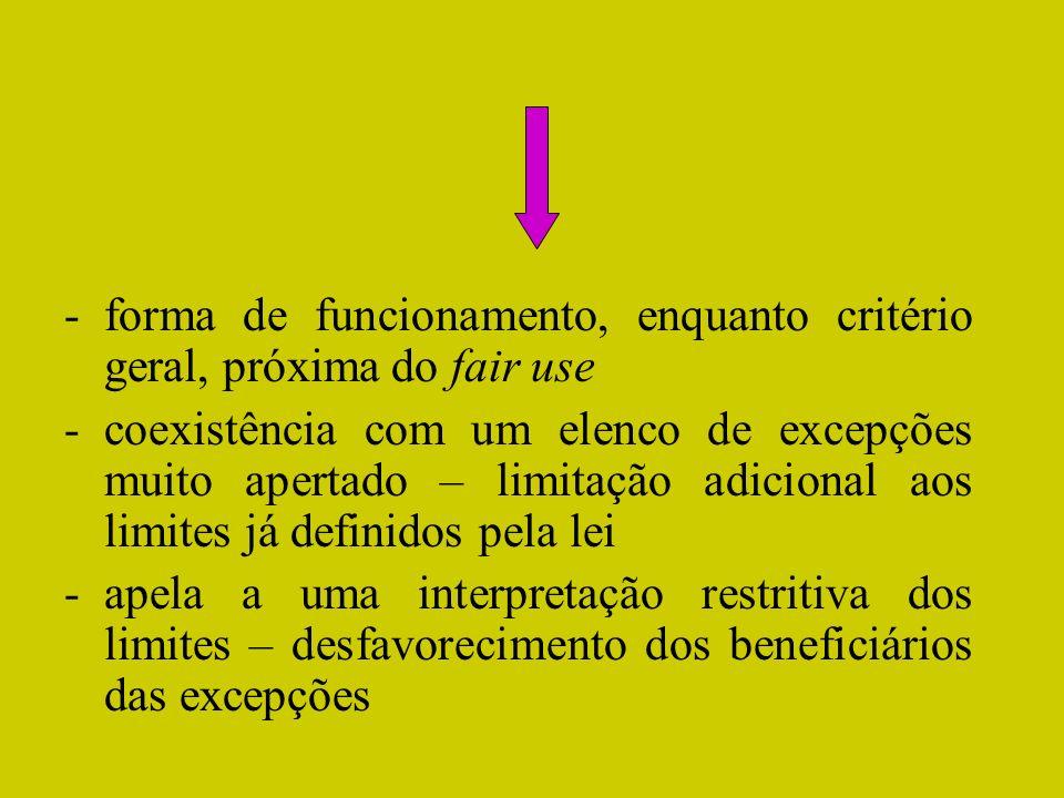 forma de funcionamento, enquanto critério geral, próxima do fair use