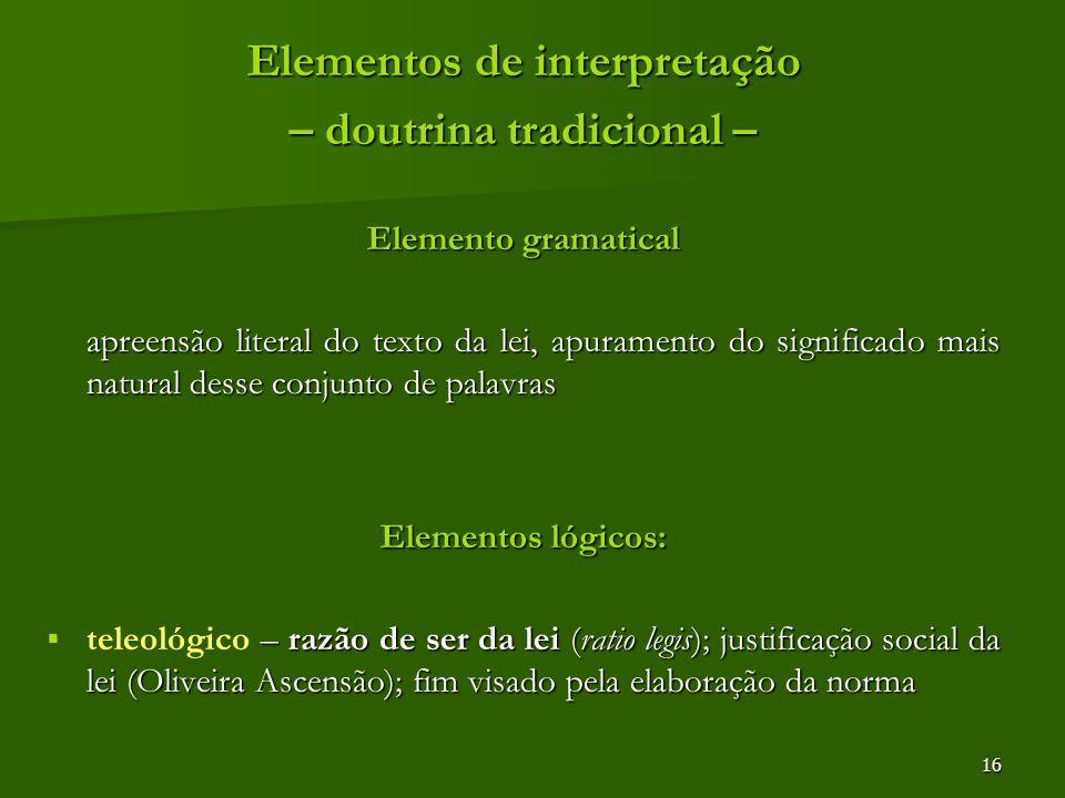 Elementos de interpretação – doutrina tradicional –