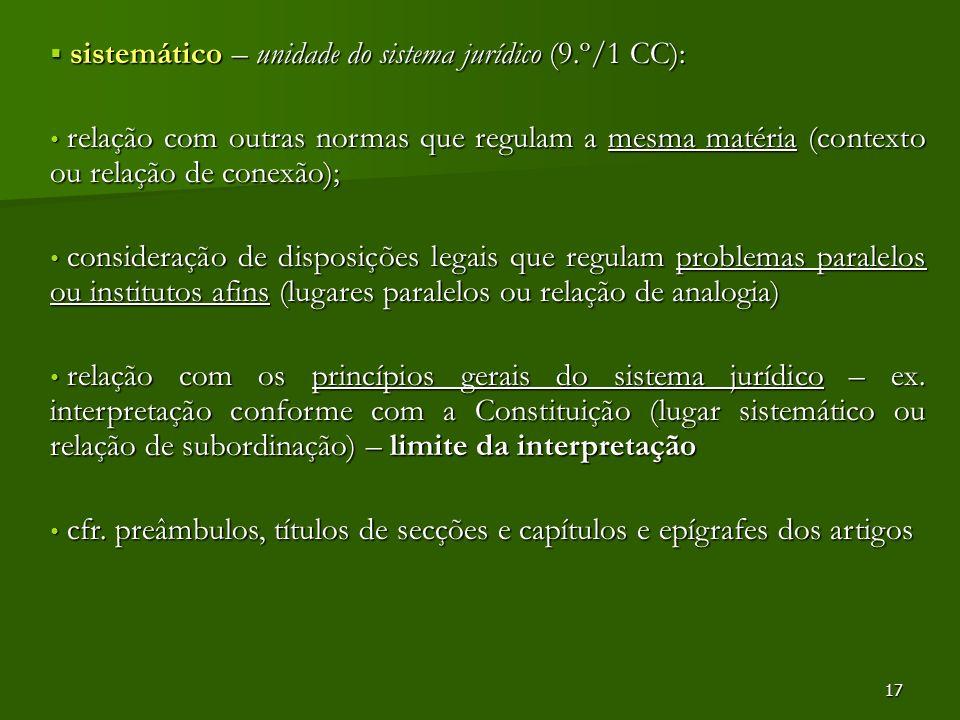 sistemático – unidade do sistema jurídico (9.º/1 CC):