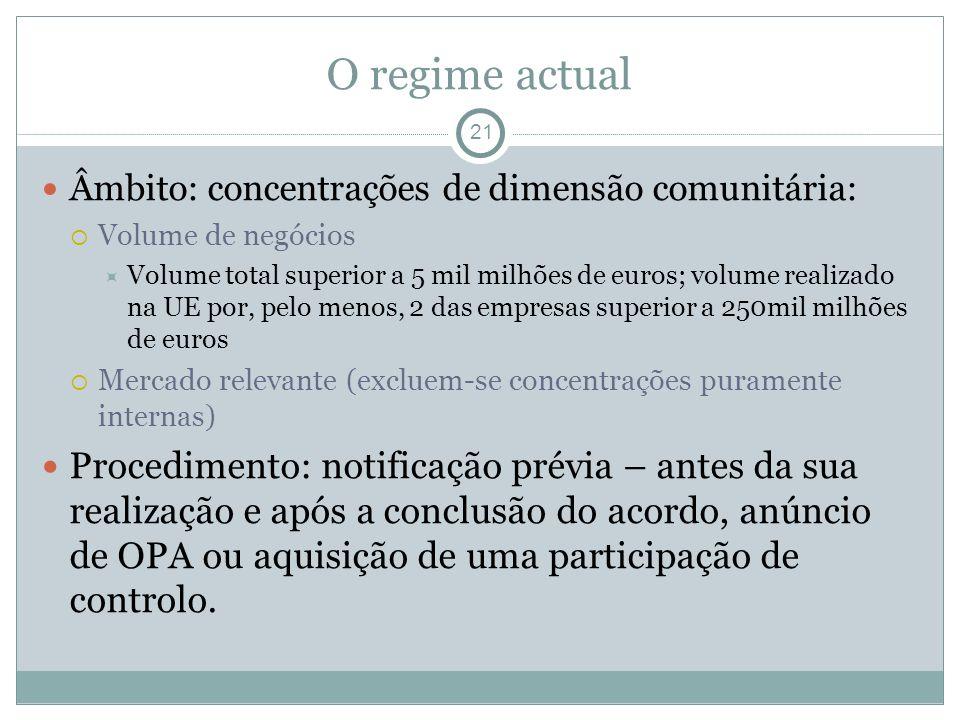 O regime actual 21. Âmbito: concentrações de dimensão comunitária: Volume de negócios.