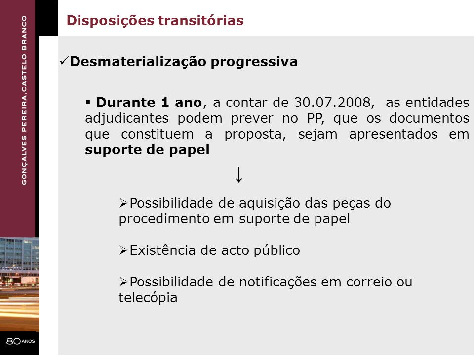 ↓ Disposições transitórias Desmaterialização progressiva