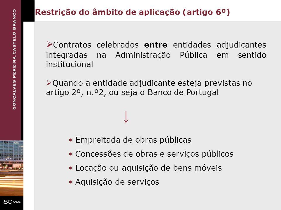 Restrição do âmbito de aplicação (artigo 6º)
