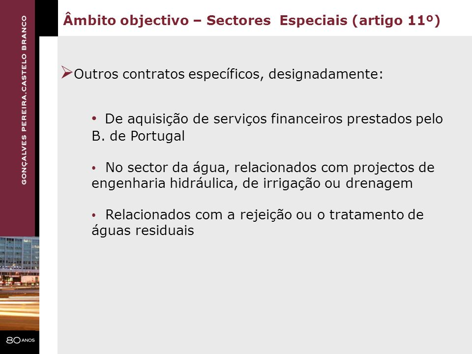 Outros contratos específicos, designadamente: