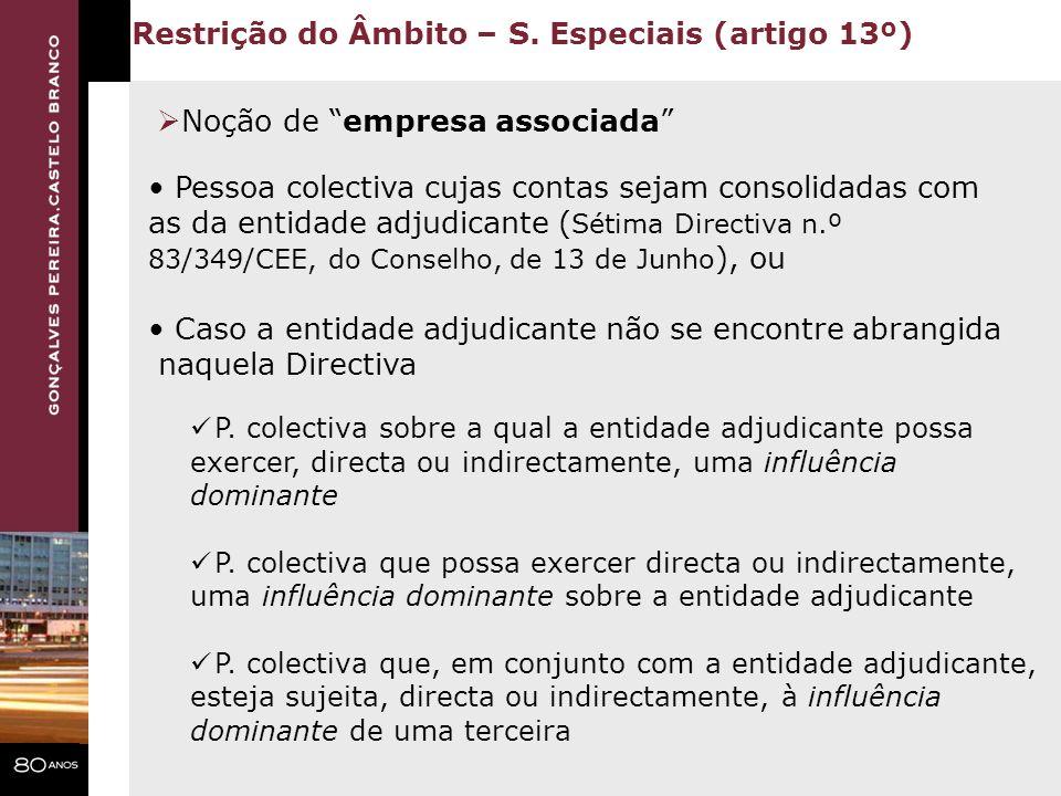 Restrição do Âmbito – S. Especiais (artigo 13º)