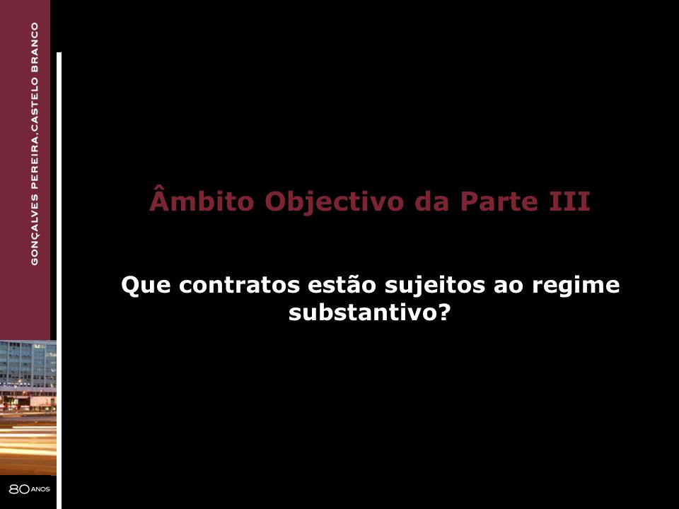 Âmbito Objectivo da Parte III