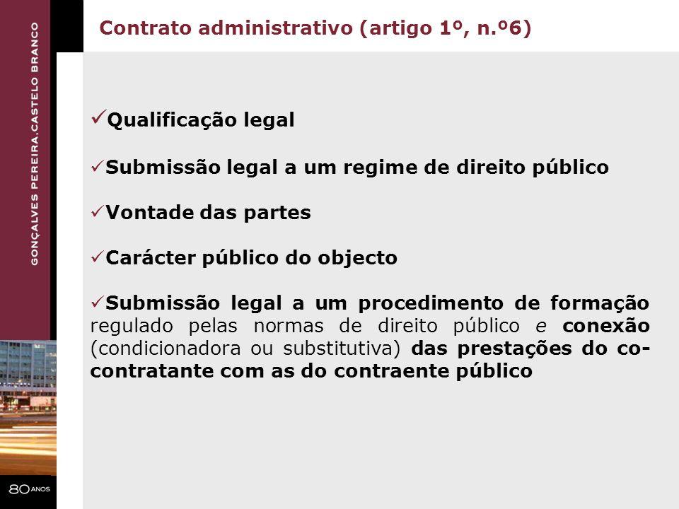 Qualificação legal Contrato administrativo (artigo 1º, n.º6)
