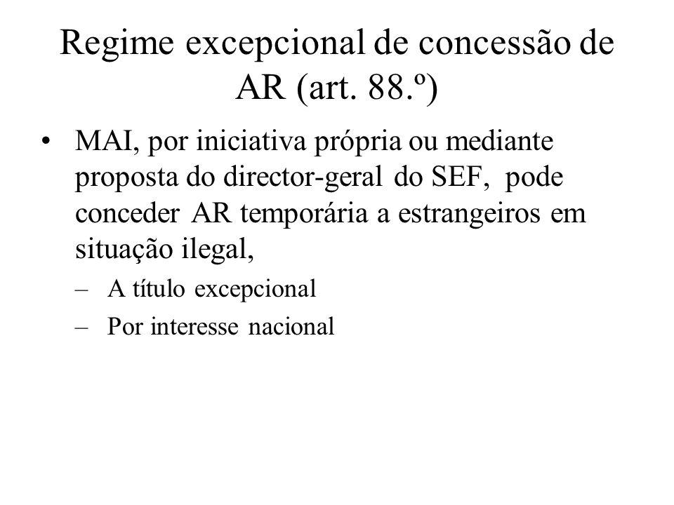 Regime excepcional de concessão de AR (art. 88.º)