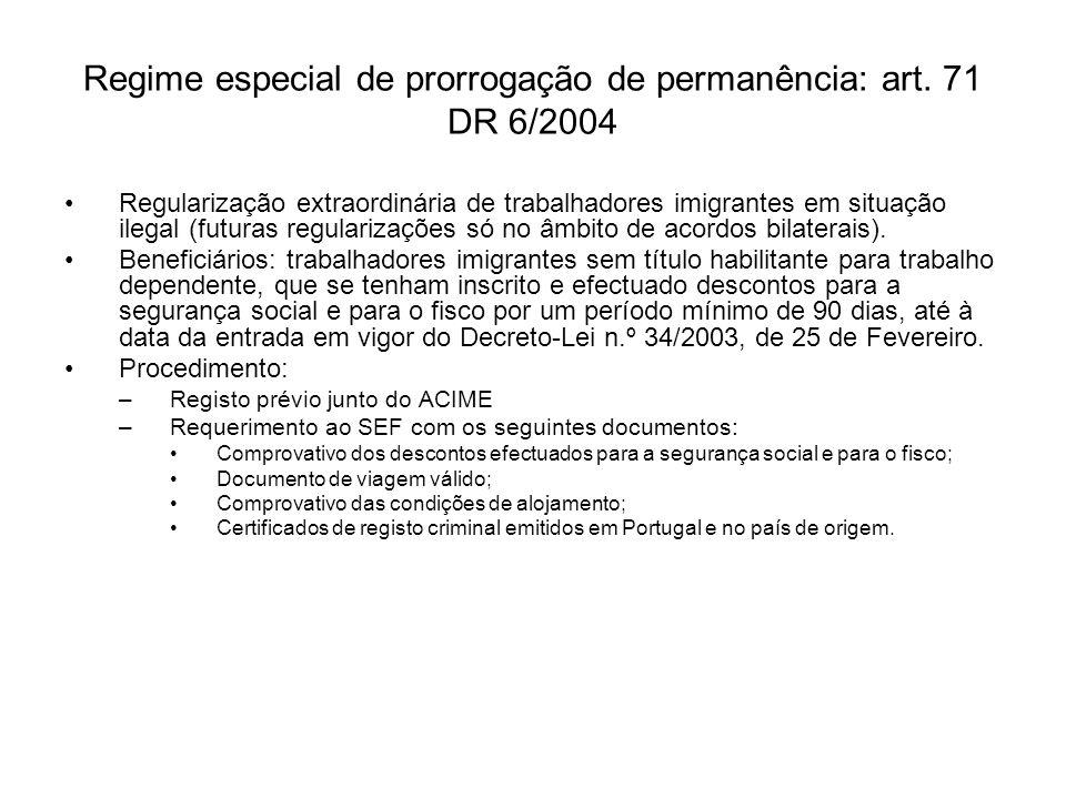 Regime especial de prorrogação de permanência: art. 71 DR 6/2004