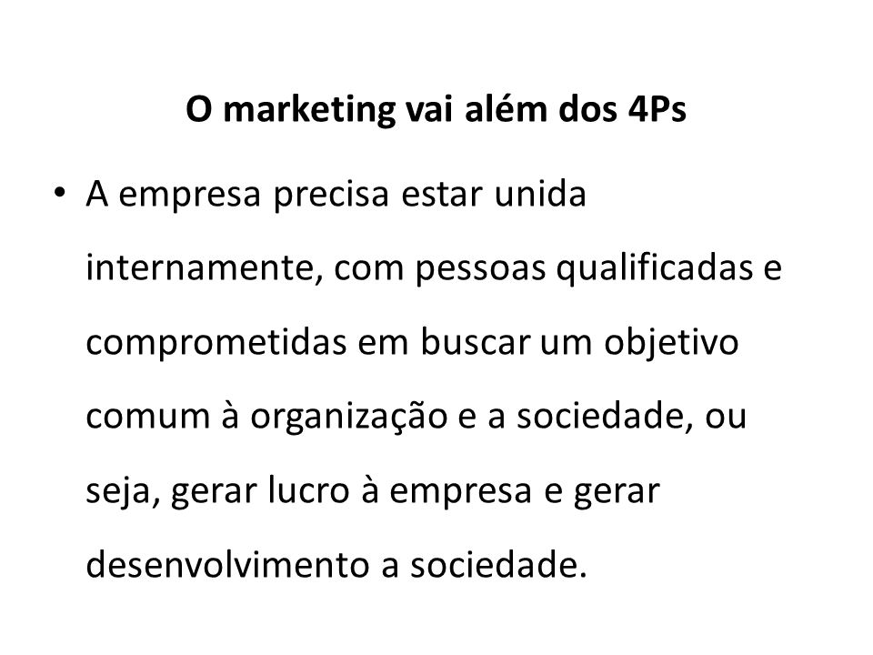 O marketing vai além dos 4Ps