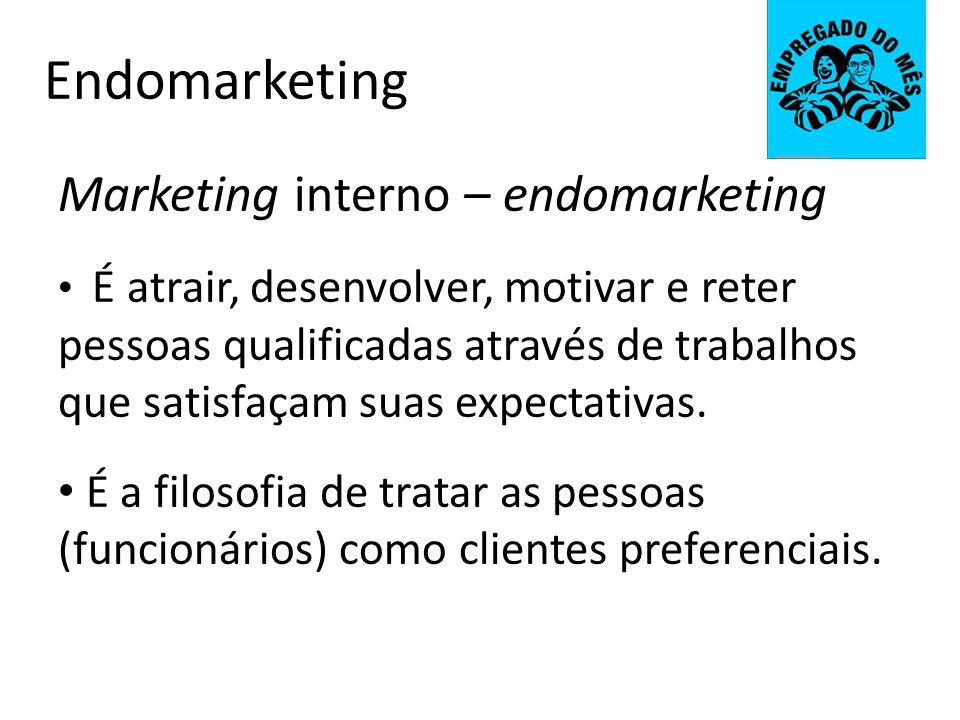 Endomarketing Marketing interno – endomarketing