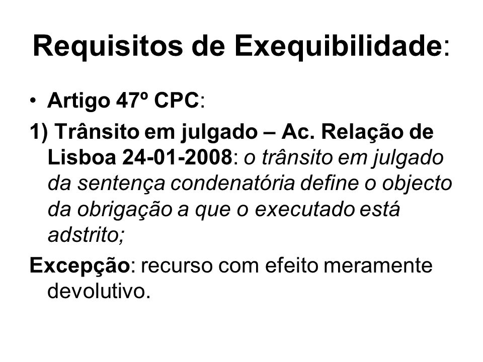 Requisitos de Exequibilidade: