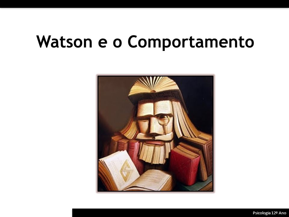 Watson e o Comportamento