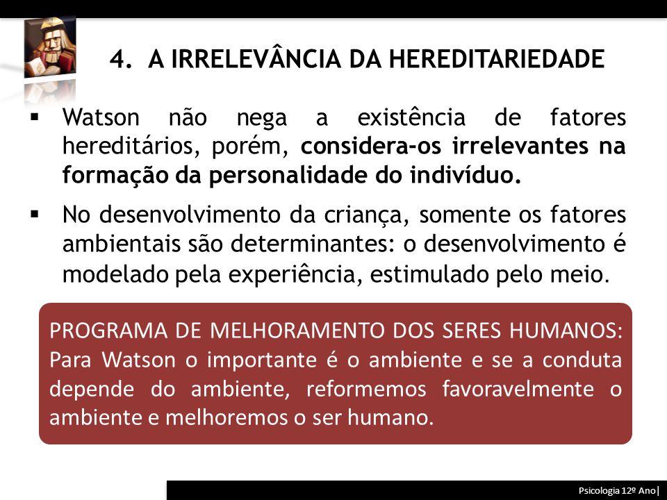 4. A IRRELEVÂNCIA DA HEREDITARIEDADE