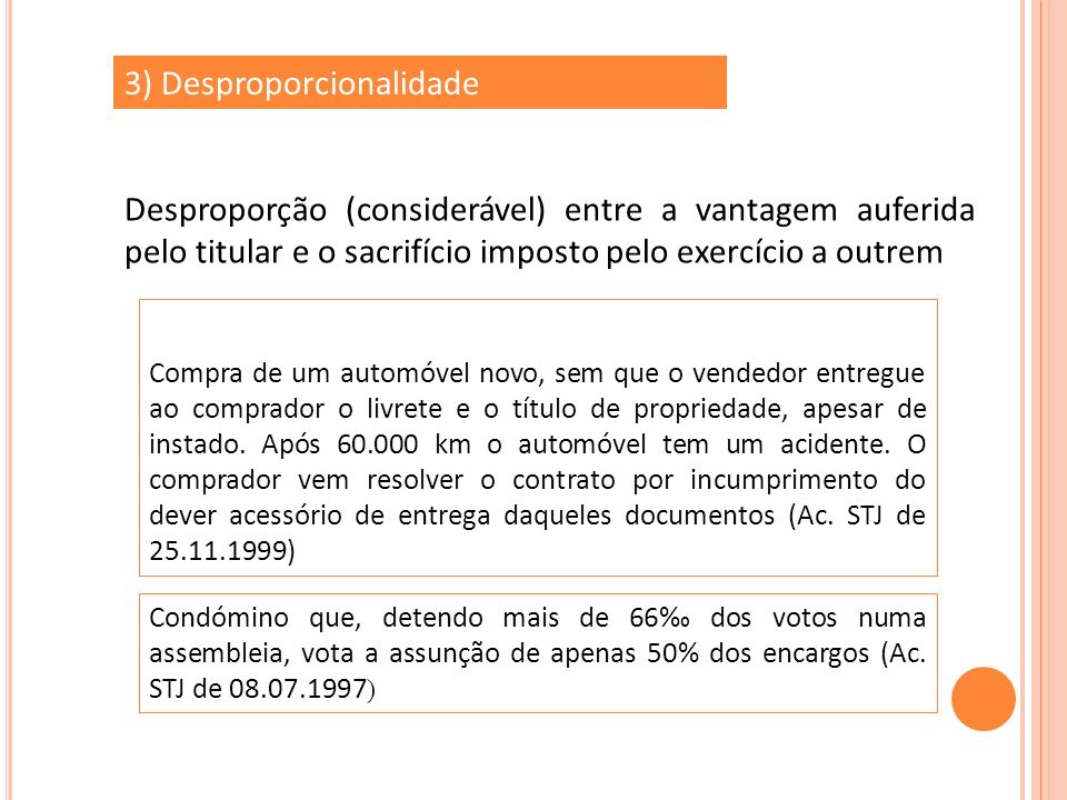 3) Desproporcionalidade