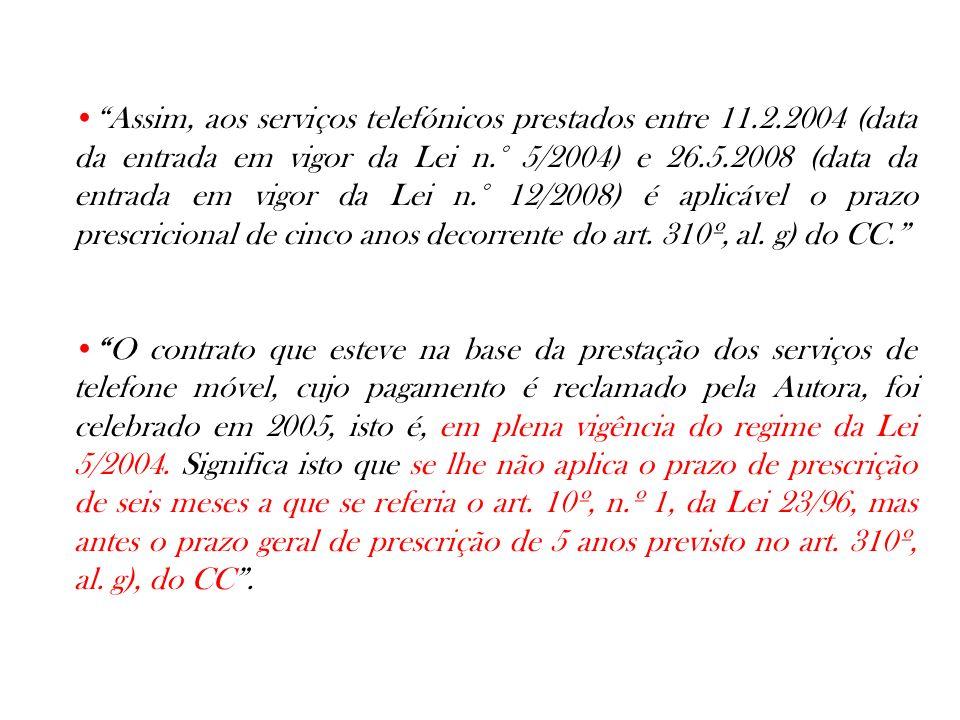 Assim, aos serviços telefónicos prestados entre 11. 2