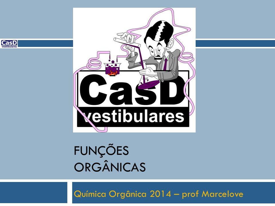 Química Orgânica 2014 – prof Marcelove
