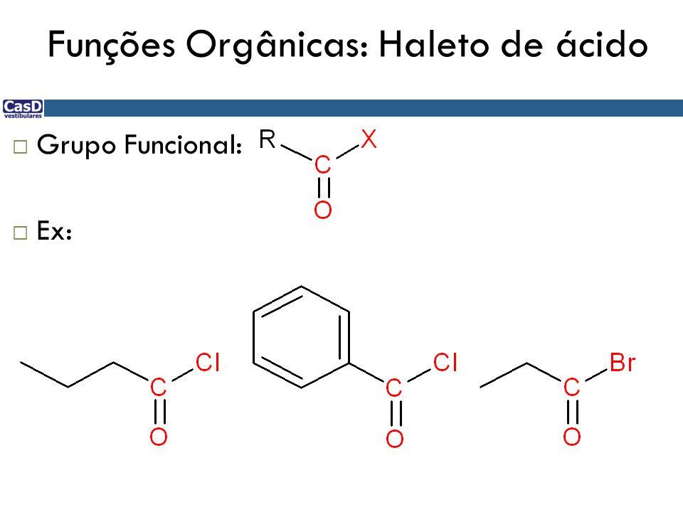Funções Orgânicas: Haleto de ácido