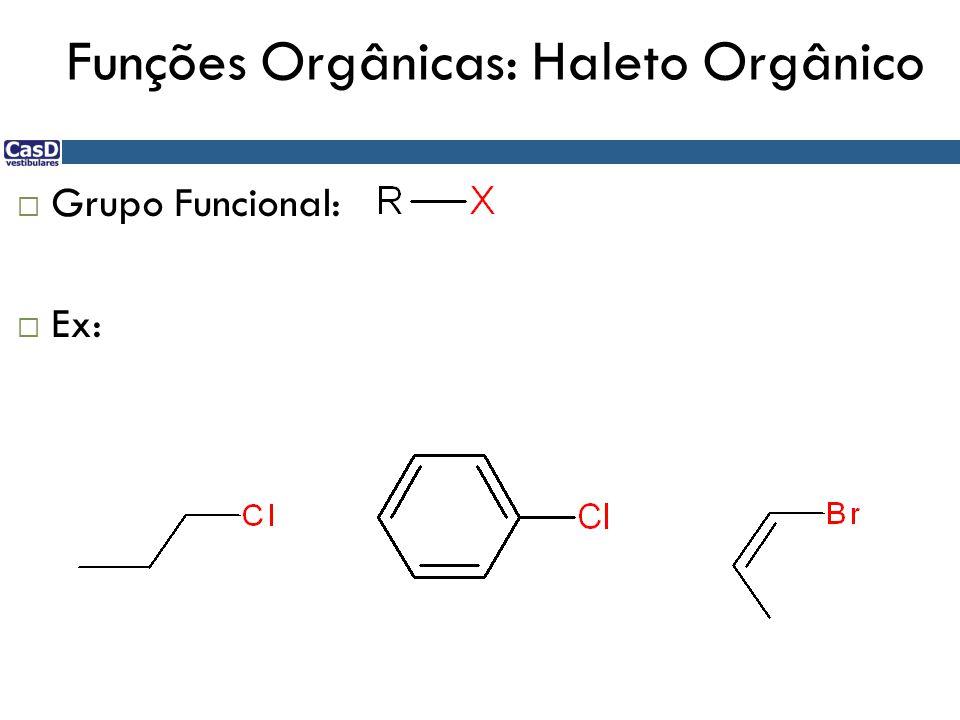Funções Orgânicas: Haleto Orgânico