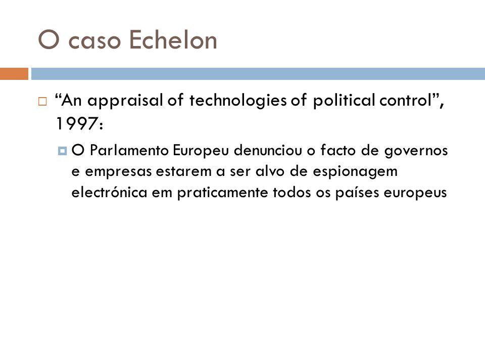 O caso Echelon An appraisal of technologies of political control , 1997: