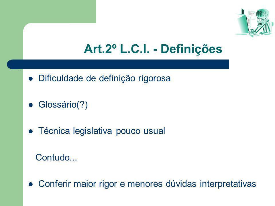 Art.2º L.C.I. - Definições Dificuldade de definição rigorosa
