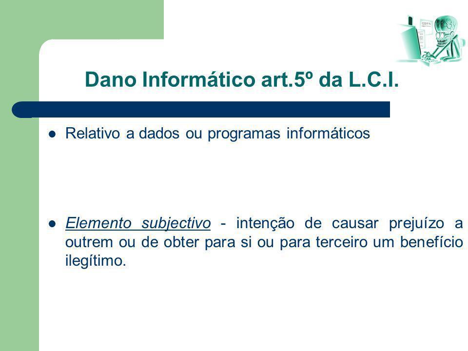 Dano Informático art.5º da L.C.I.