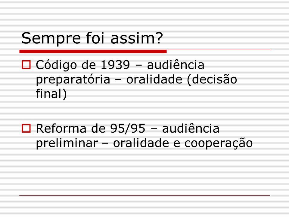 Sempre foi assim Código de 1939 – audiência preparatória – oralidade (decisão final)