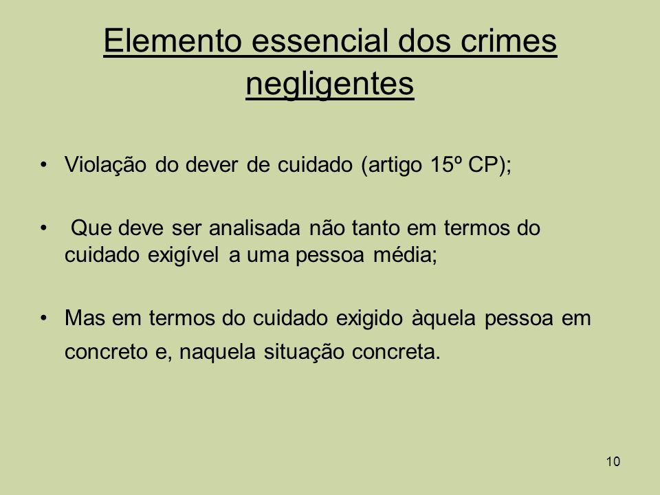 Elemento essencial dos crimes negligentes