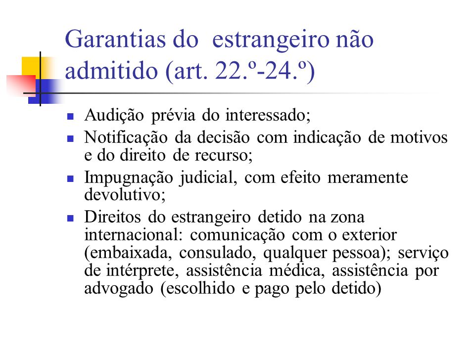 Garantias do estrangeiro não admitido (art. 22.º-24.º)