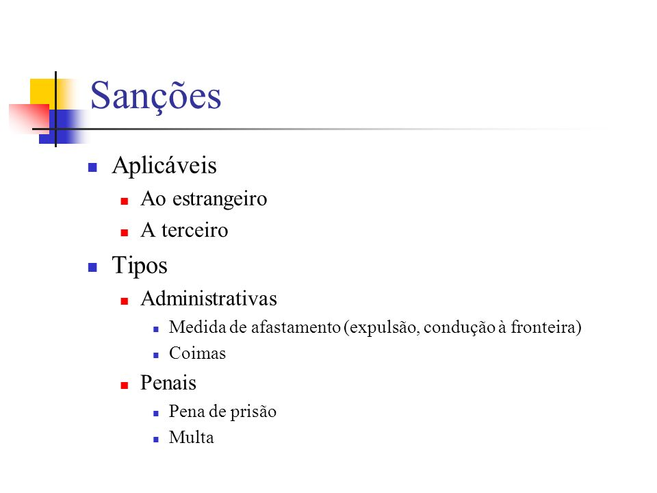 Sanções Aplicáveis Tipos Ao estrangeiro A terceiro Administrativas