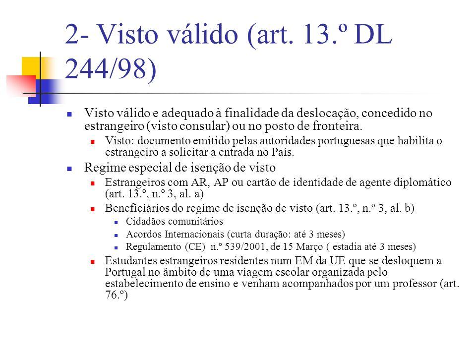 2- Visto válido (art. 13.º DL 244/98)