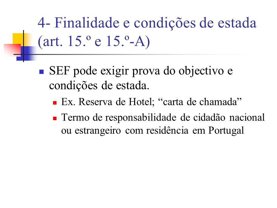 4- Finalidade e condições de estada (art. 15.º e 15.º-A)