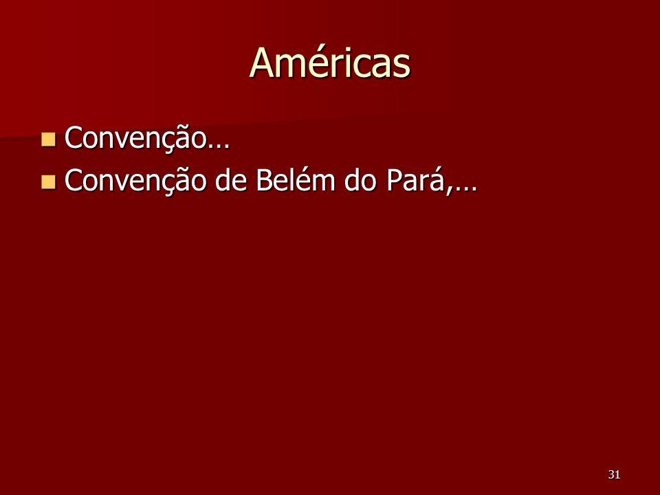 Américas Convenção… Convenção de Belém do Pará,…