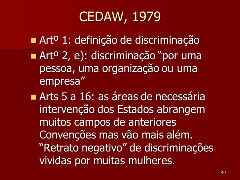 CEDAW, 1979 Artº 1: definição de discriminação
