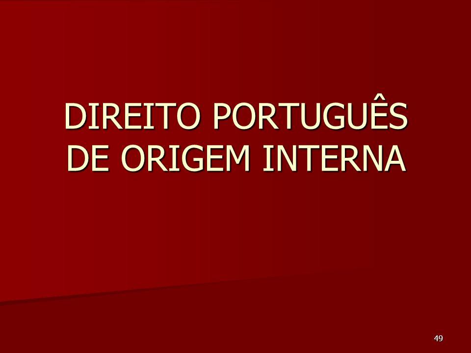 DIREITO PORTUGUÊS DE ORIGEM INTERNA