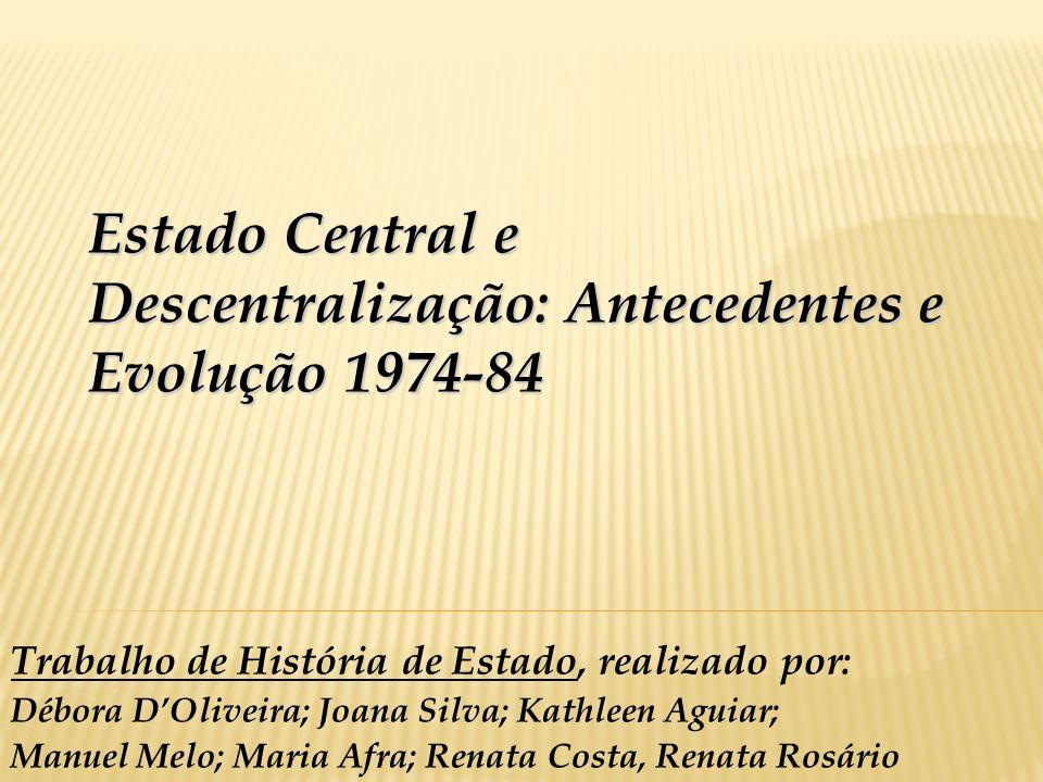 Estado Central e Descentralização: Antecedentes e Evolução 1974-84