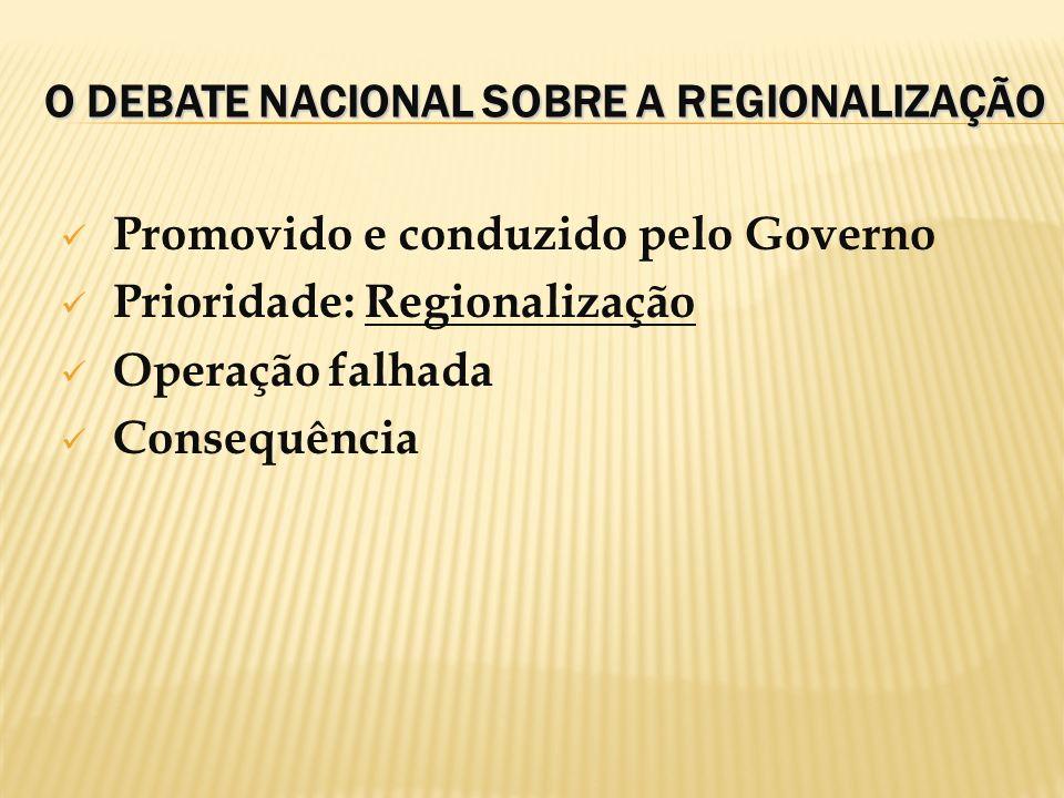 O DEBATE NACIONAL SOBRE A REGIONALIZAÇÃO