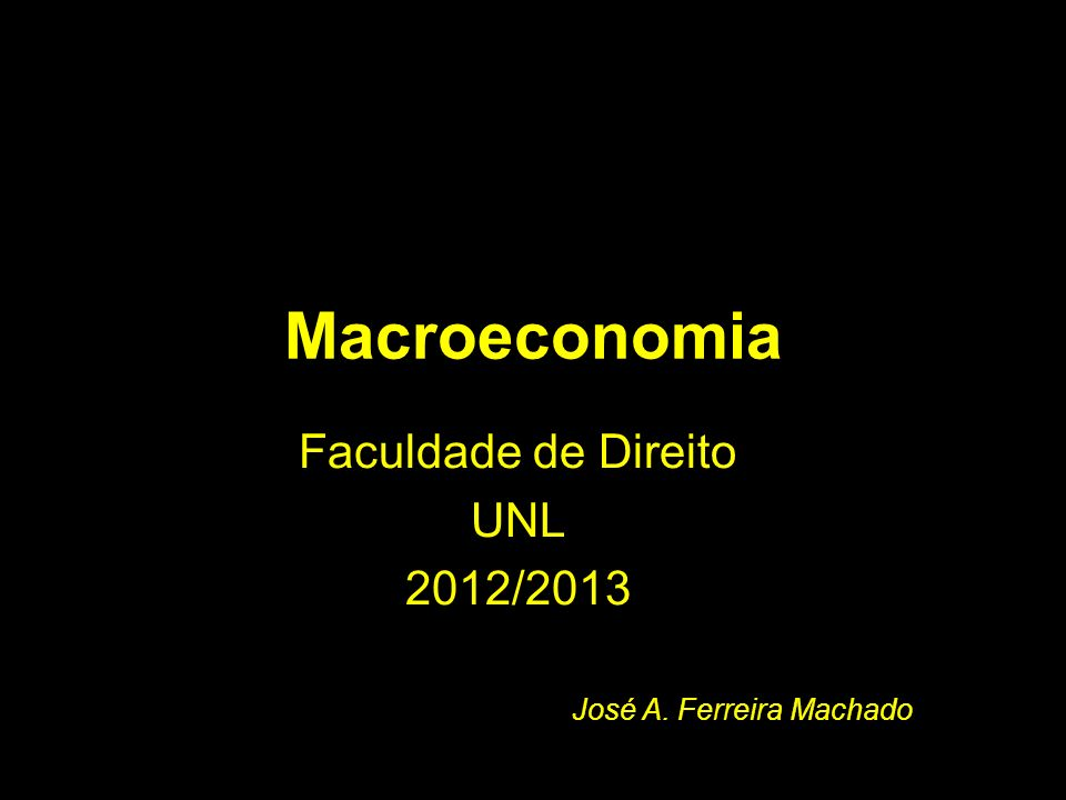 Faculdade de Direito UNL 2012/2013 José A. Ferreira Machado