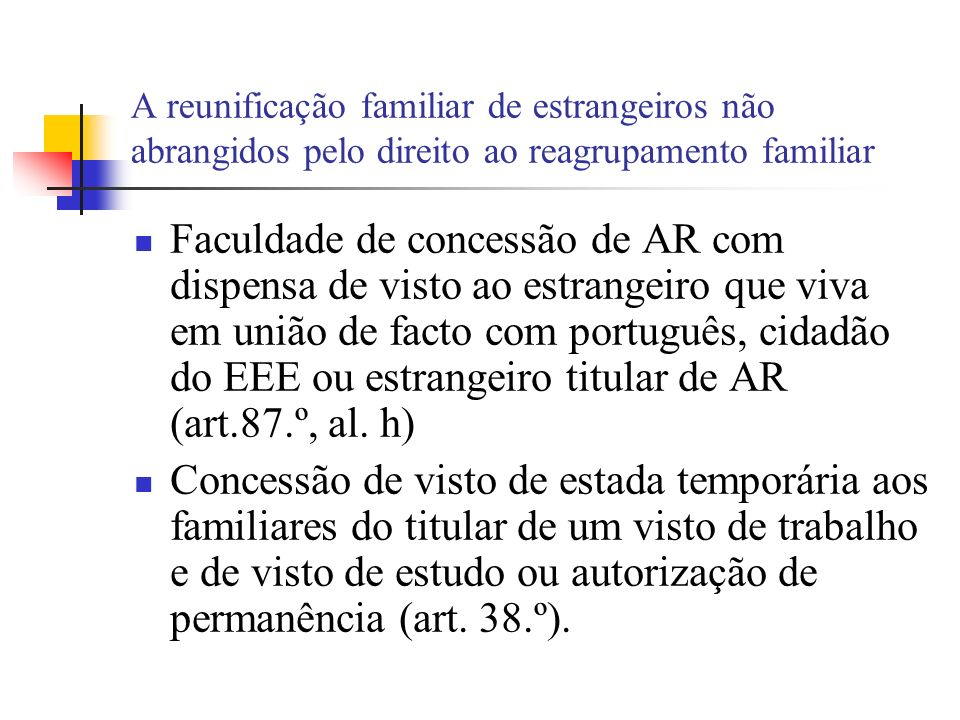 A reunificação familiar de estrangeiros não abrangidos pelo direito ao reagrupamento familiar