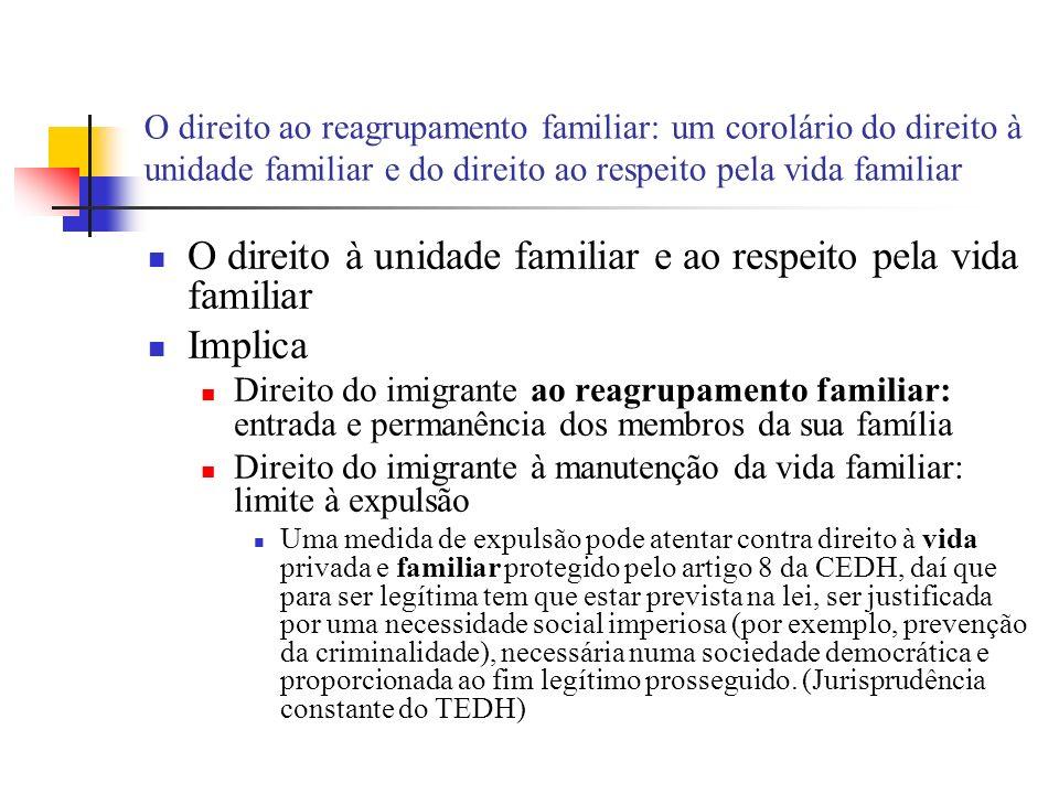 O direito à unidade familiar e ao respeito pela vida familiar Implica