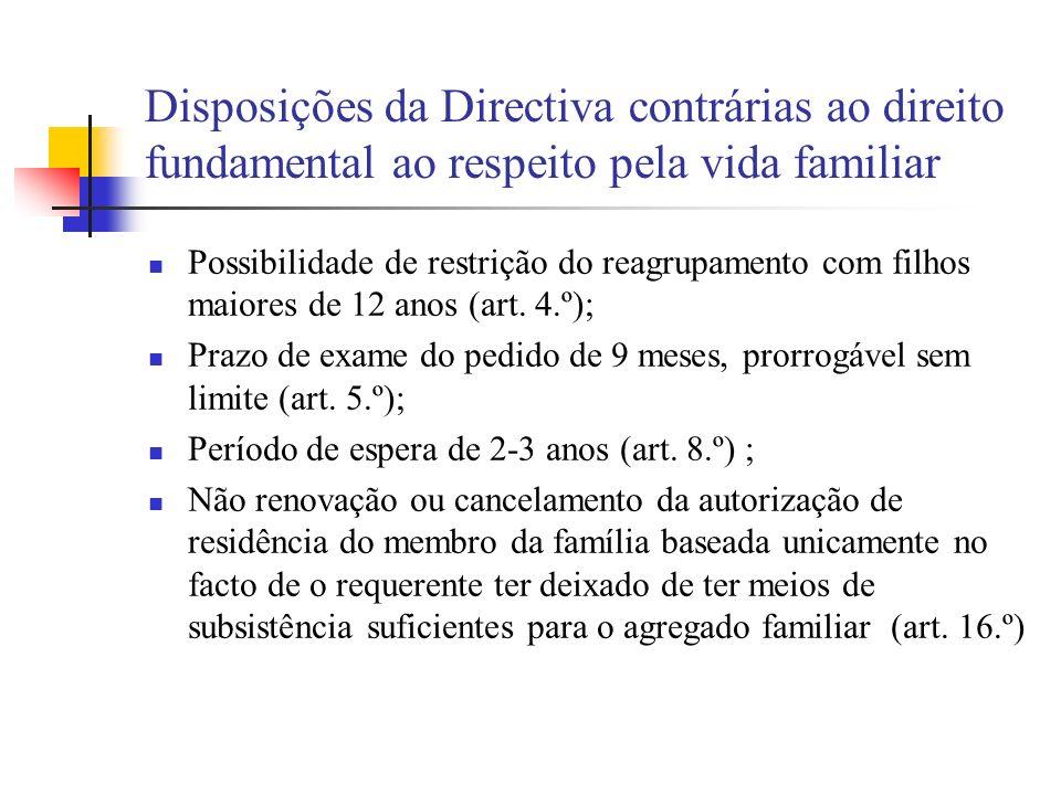 Disposições da Directiva contrárias ao direito fundamental ao respeito pela vida familiar
