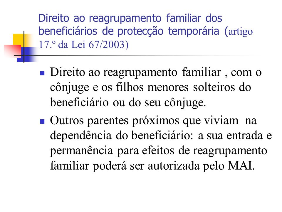 Direito ao reagrupamento familiar dos beneficiários de protecção temporária (artigo 17.º da Lei 67/2003)