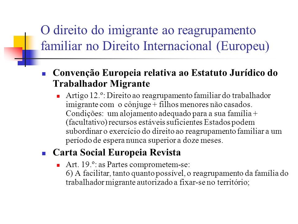O direito do imigrante ao reagrupamento familiar no Direito Internacional (Europeu)