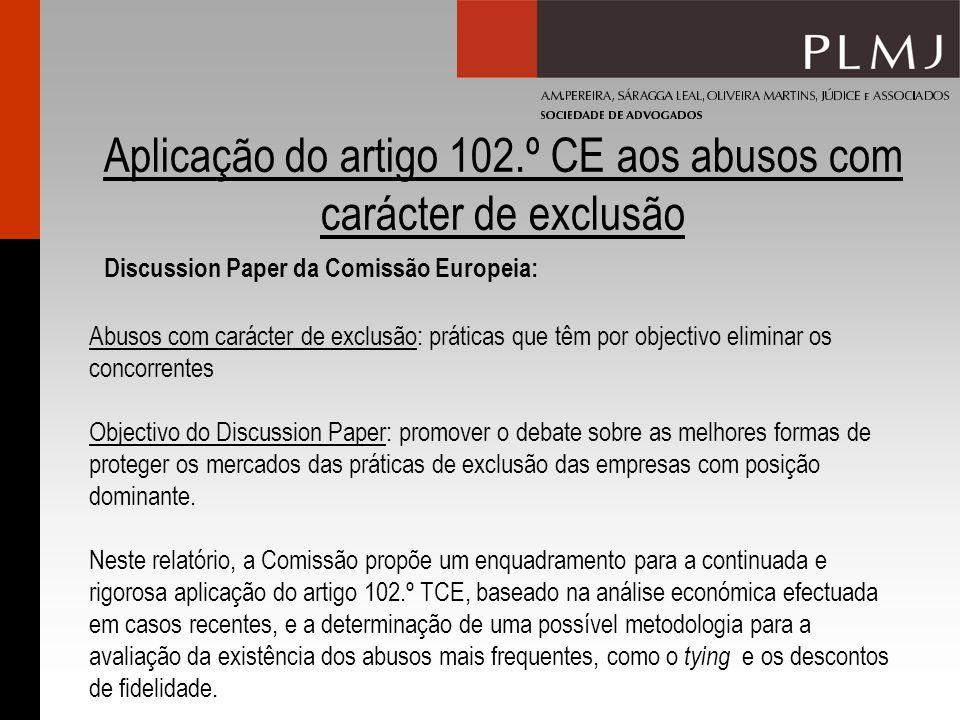 Aplicação do artigo 102.º CE aos abusos com carácter de exclusão