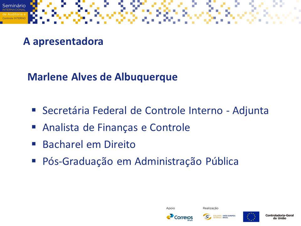 A apresentadora Marlene Alves de Albuquerque. Secretária Federal de Controle Interno - Adjunta. Analista de Finanças e Controle.